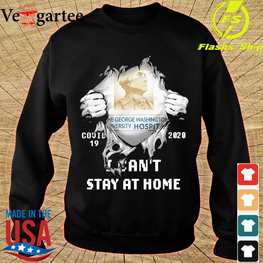 Blood inside me the George Washington University Hospital covid-19 2020 I can't stay at home s sweater