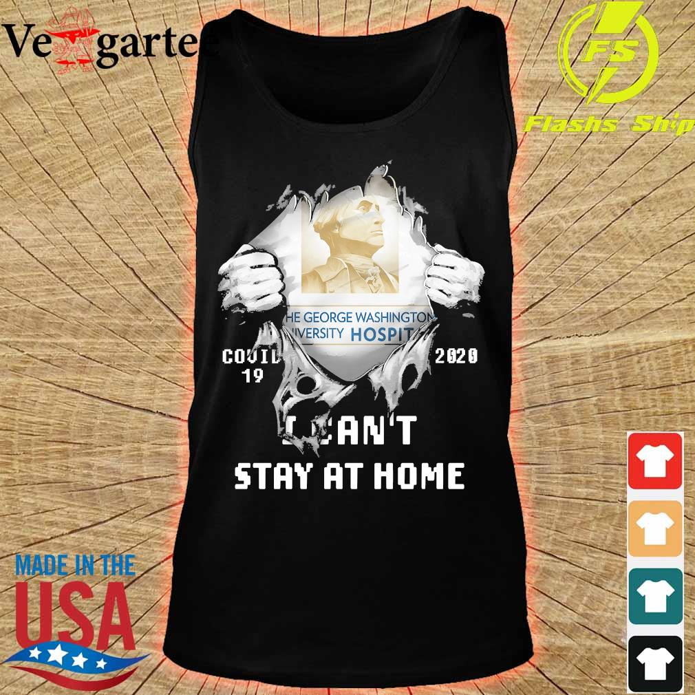 Blood inside me the George Washington University Hospital covid-19 2020 I can't stay at home s tank top
