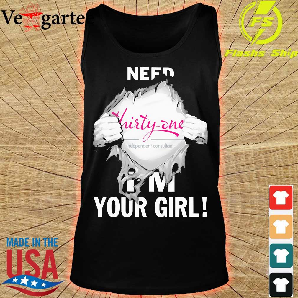 Blood inside me Thirty- One need i'm your girl s tank top