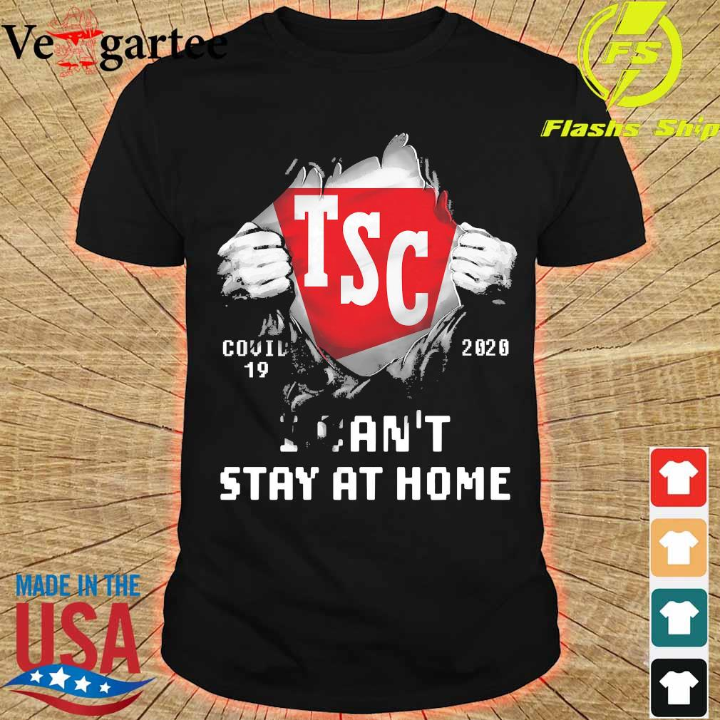 Blood inside me Tractor Supply Company covid-19 2020 I can't stay at home shirt