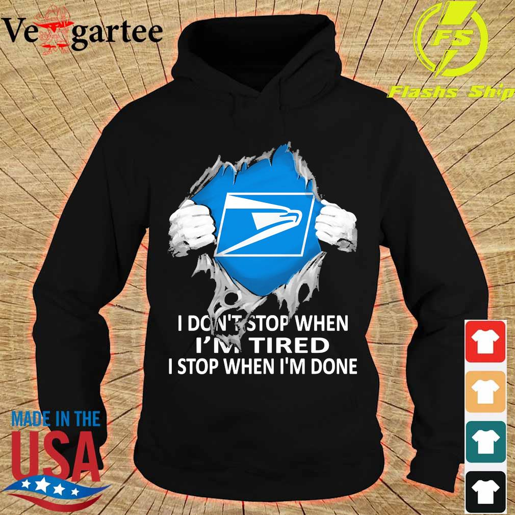 Blood inside me United States Postal Service I don't stop when I'm tired I stop when I'm done s hoodie