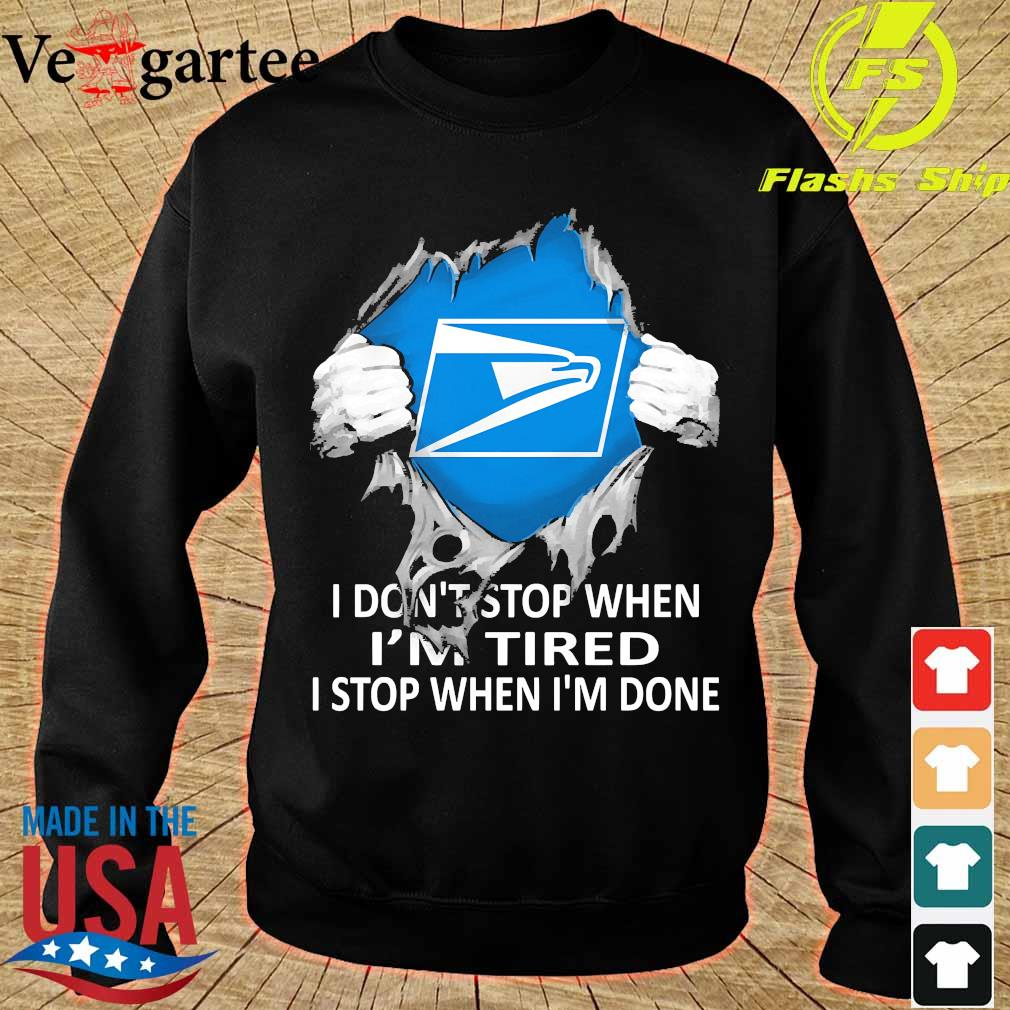 Blood inside me United States Postal Service I don't stop when I'm tired I stop when I'm done s sweater