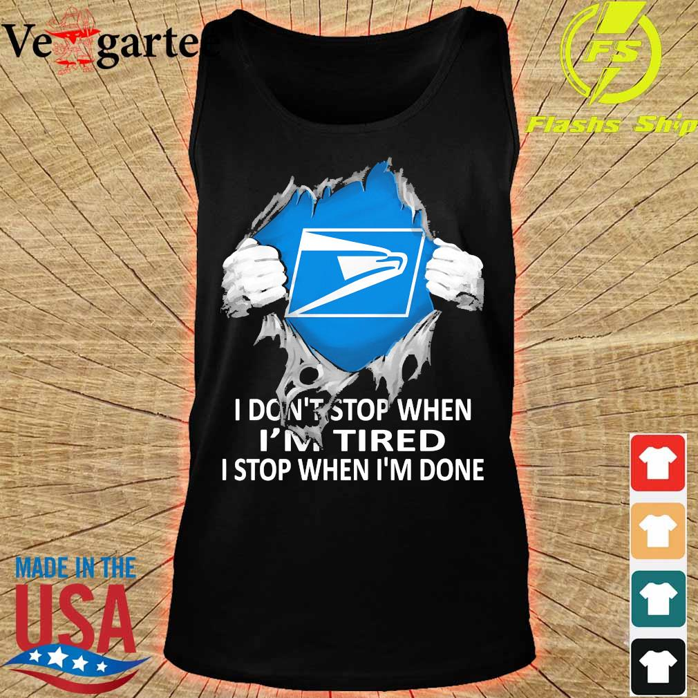 Blood inside me United States Postal Service I don't stop when I'm tired I stop when I'm done s tank top