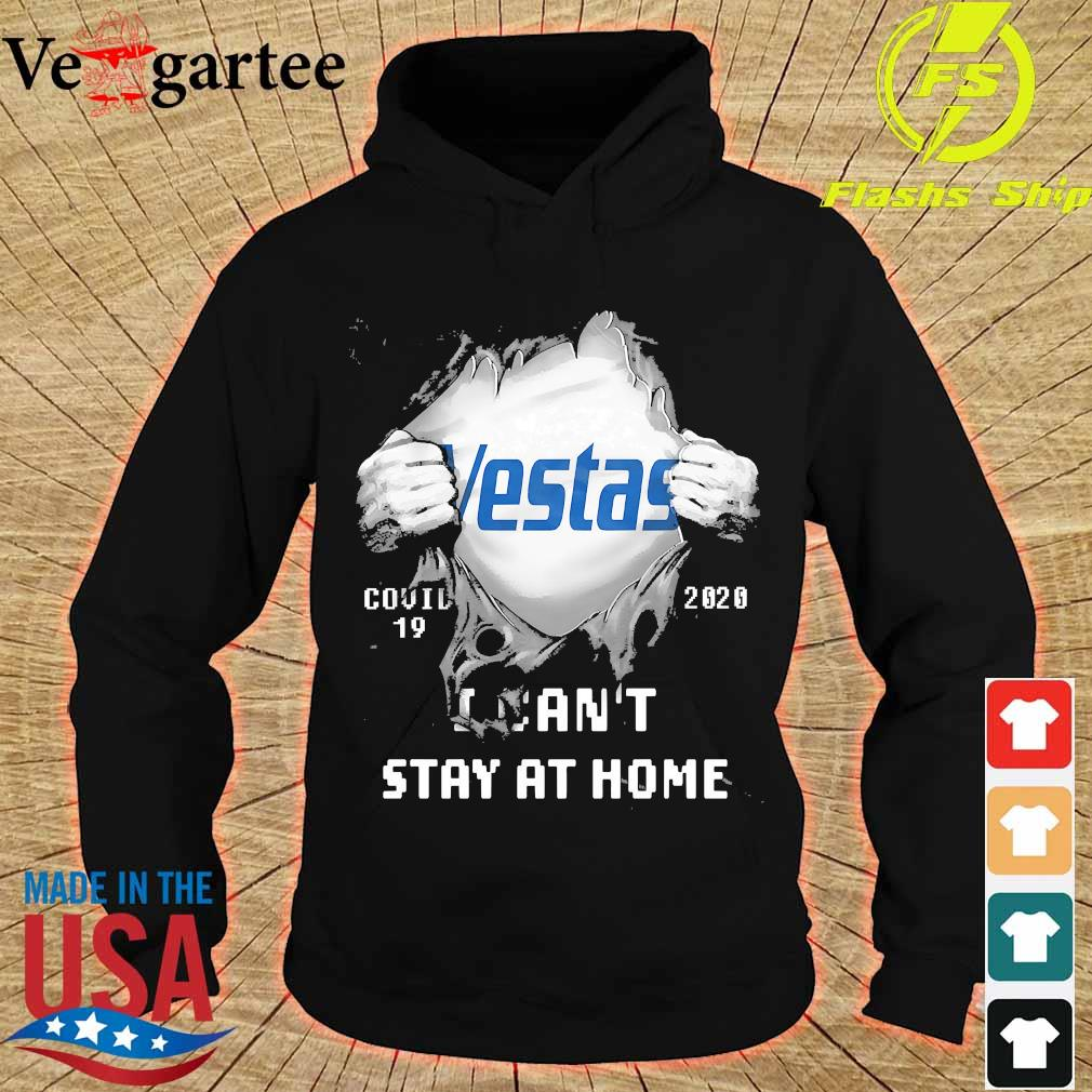 Blood inside me Vestas covid-19 2020 I can't stay at home s hoodie