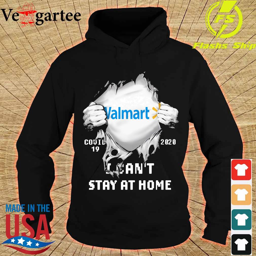 Blood inside me Walmart covid-19 2020 I can't stay at home s hoodie
