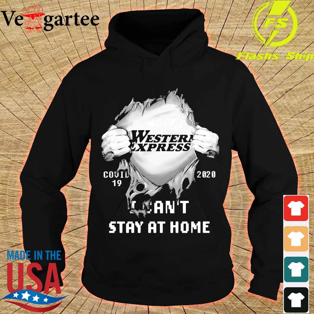 Blood inside me Western express covid-19 2020 I can't stay at home s hoodie