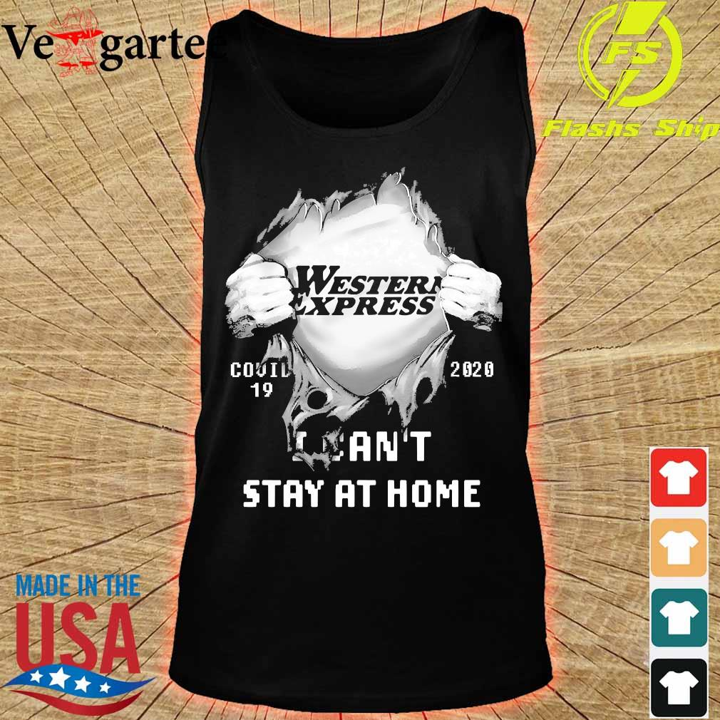Blood inside me Western express covid-19 2020 I can't stay at home s tank top