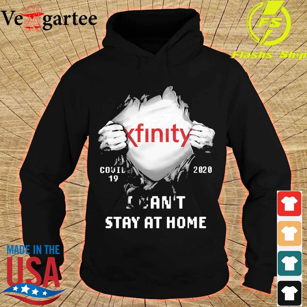 Blood inside me Xfinity covid-19 2020 I can't stay at home s hoodie
