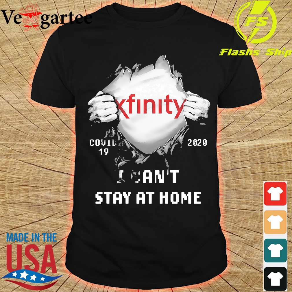 Blood inside me Xfinity covid-19 2020 I can't stay at home shirt