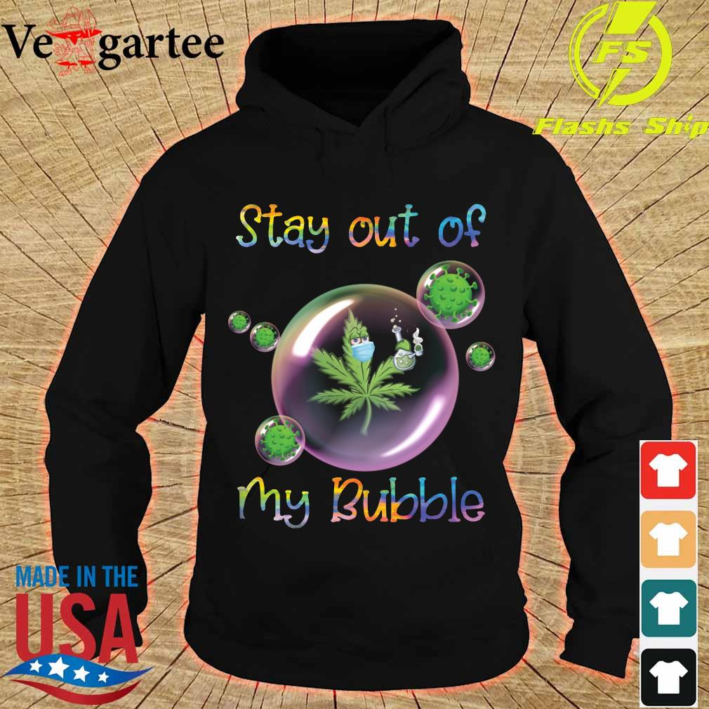 Cannabis face mask stay out of my bubble s hoodie