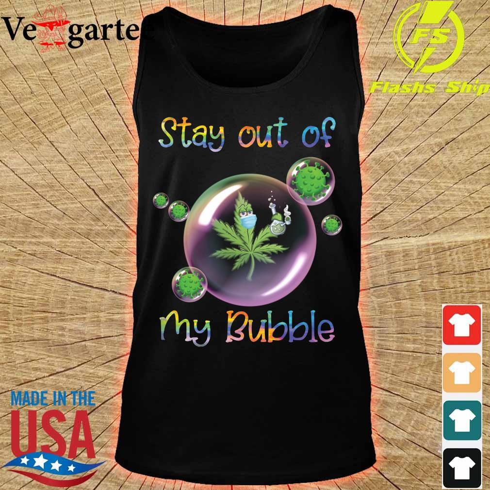 Cannabis face mask stay out of my bubble s tank top