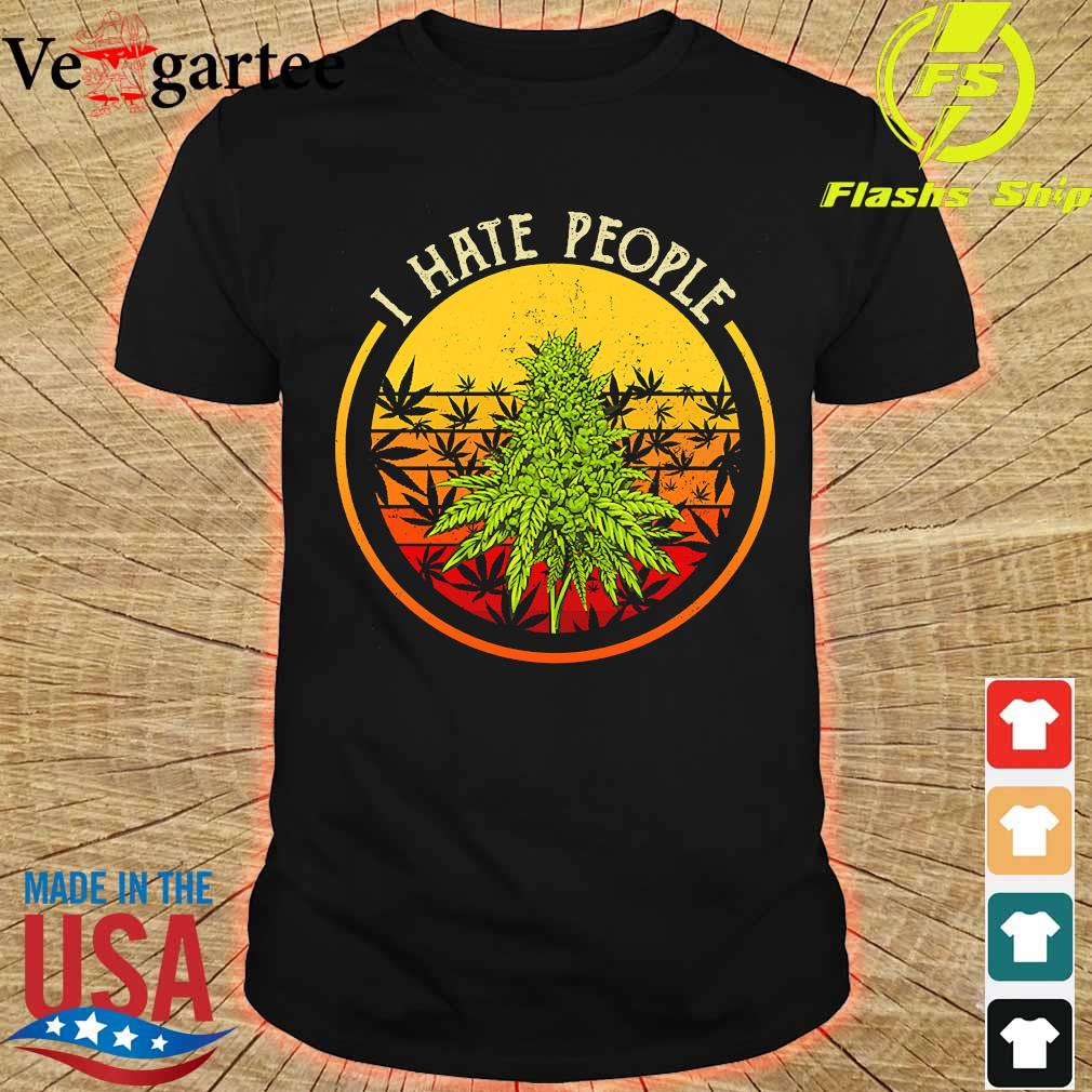 Cannabis I hate people vintage shirt