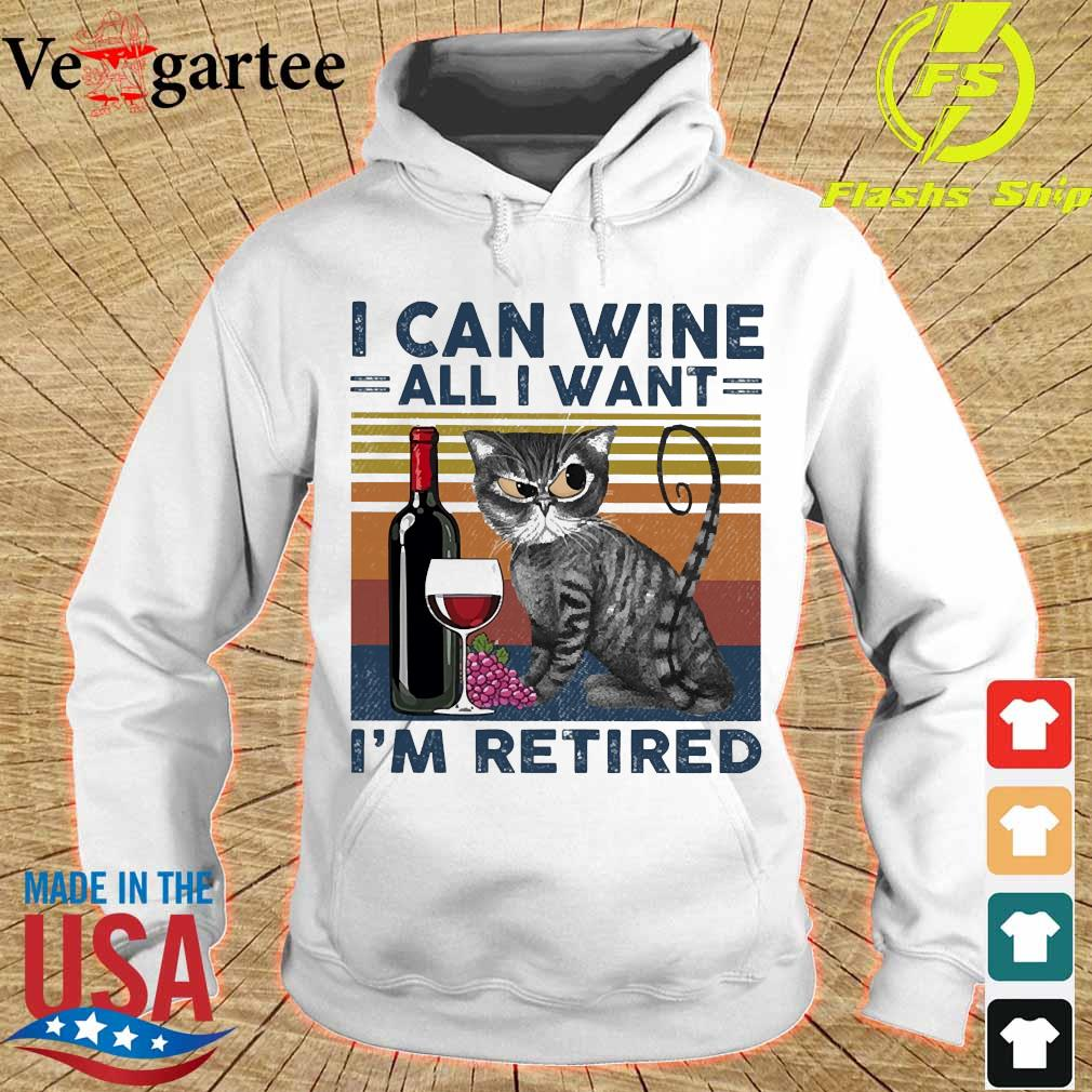 Cat I can wine all I want I'm retired vintage s hoodie