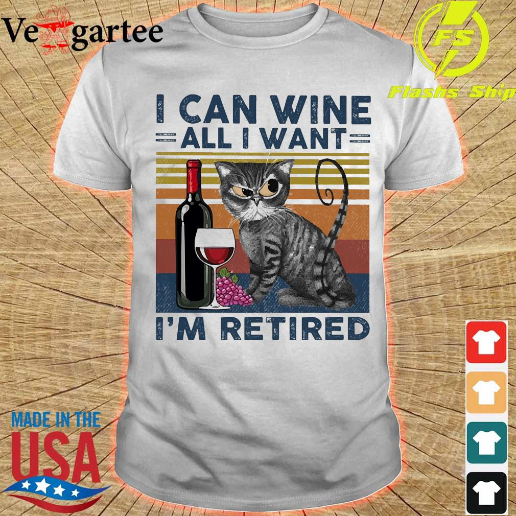 Cat I can wine all I want I'm retired vintage shirt