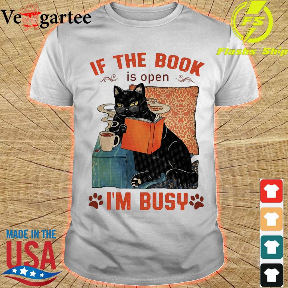 Cat read books If the book is open I'm busy shirt