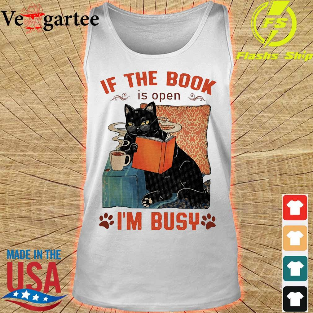 Cat read books If the book is open I'm busy s tank top