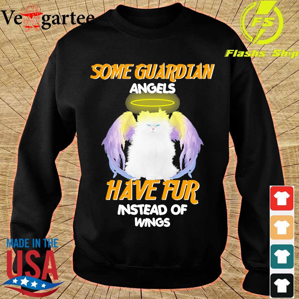 Cat Some Guardian angels have fur instead of wings s sweater