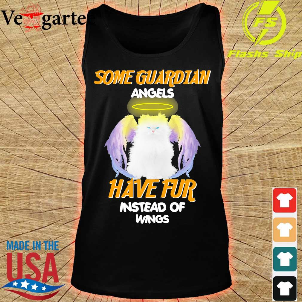 Cat Some Guardian angels have fur instead of wings s tank top