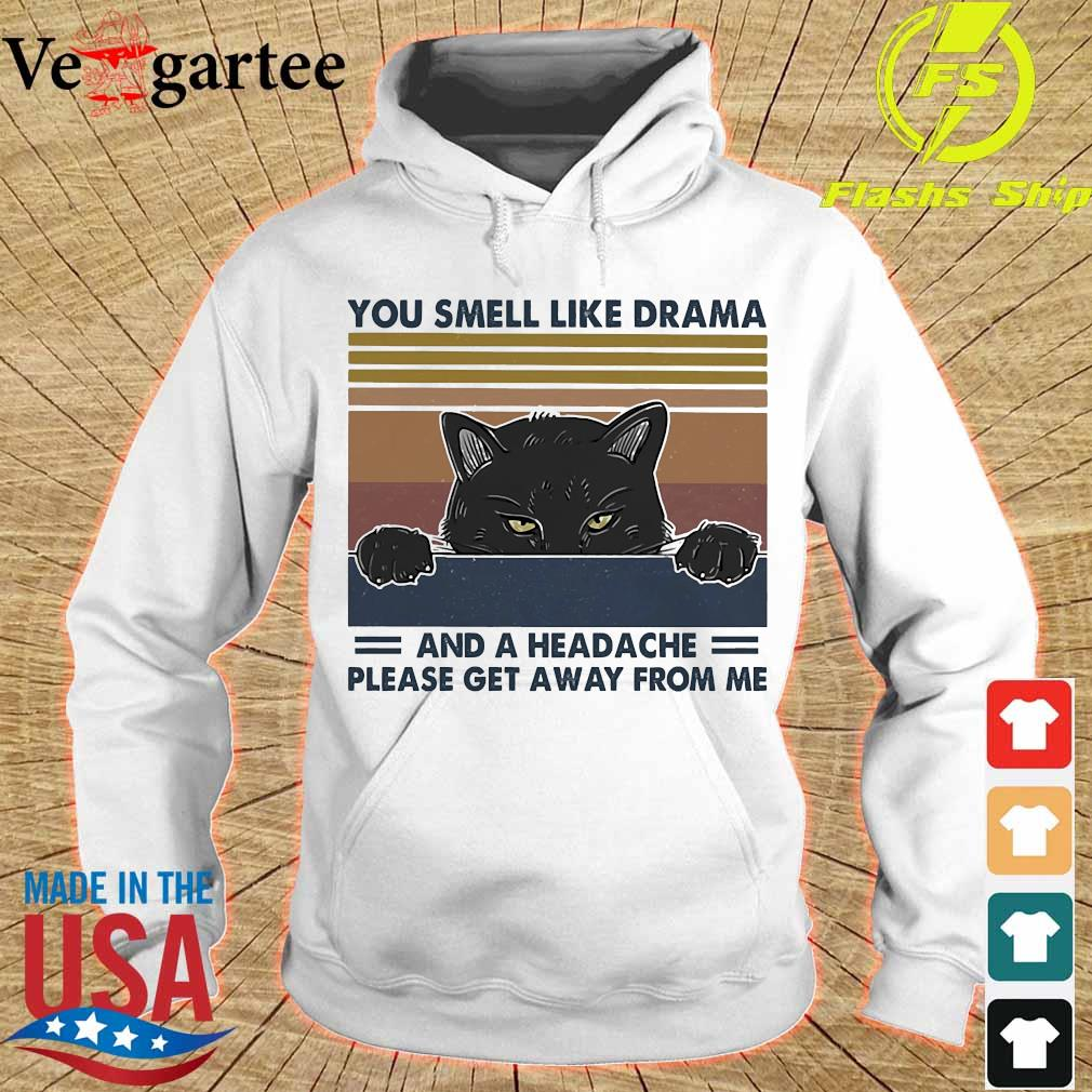 Cat You smell like drama and a headache please get away from me vintage s hoodie