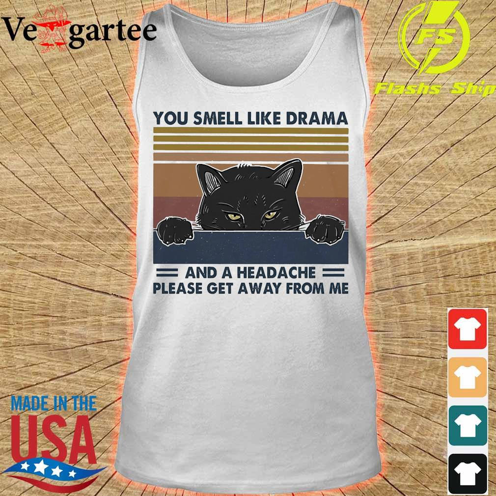 Cat You smell like drama and a headache please get away from me vintage s tank top