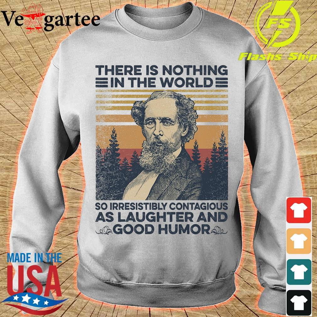 Charles Dickens there is nothing in the world so irresistibly contagious as laughter and good humor vintage s sweater