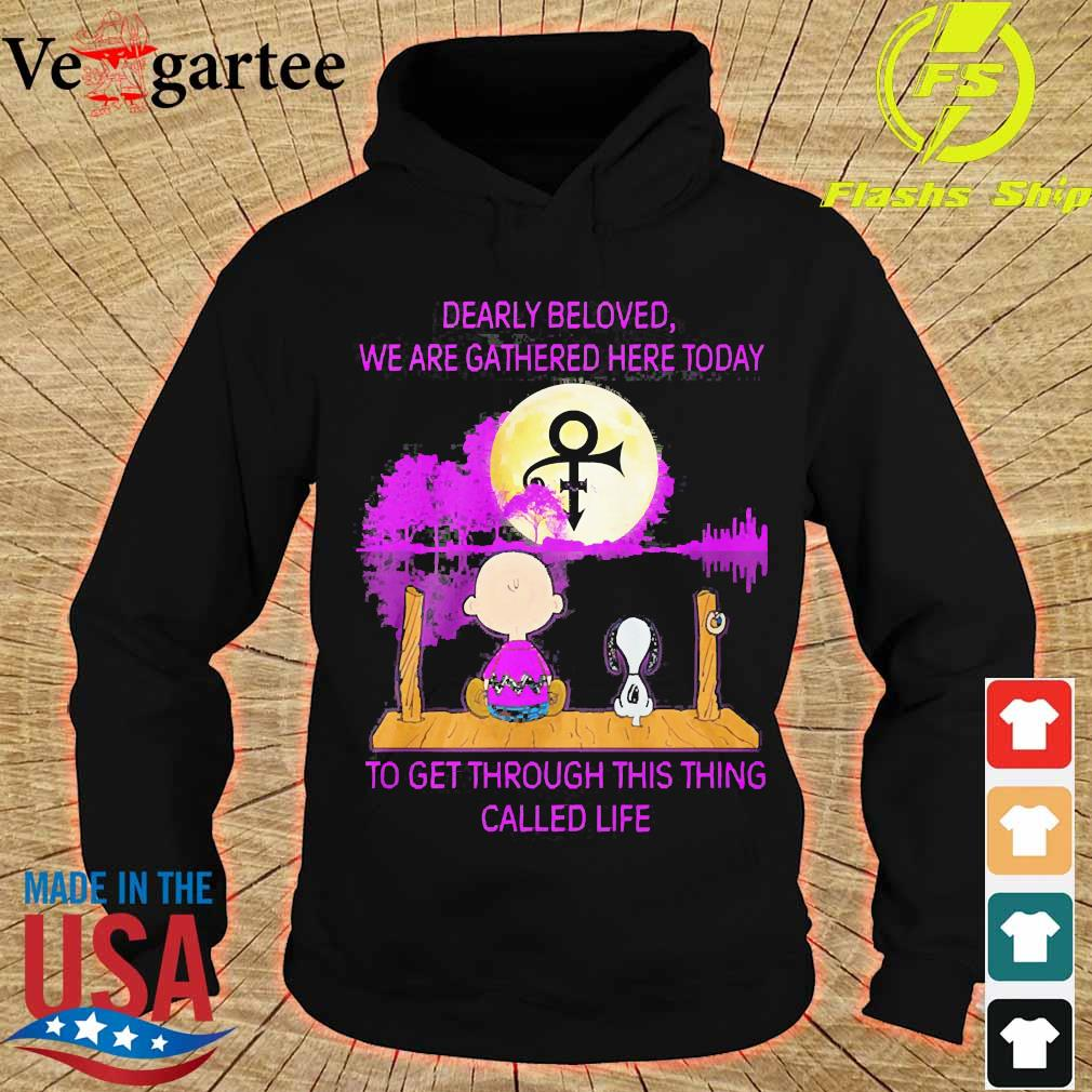 Charlie Brown and Snoopy dearly beloved We are gathered here today to get through this thing called life water s hoodie