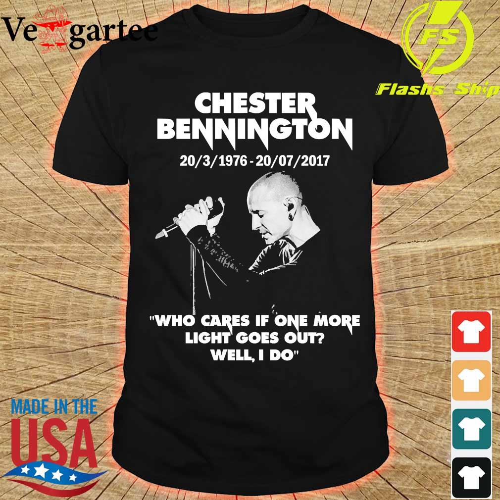 Chester Bennington 20 3 1976 20 07 2017 who cares if one more light goes out will I do shirt