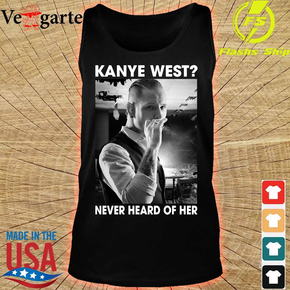 Corey Taylor Version kanye west never heard of her s tank top