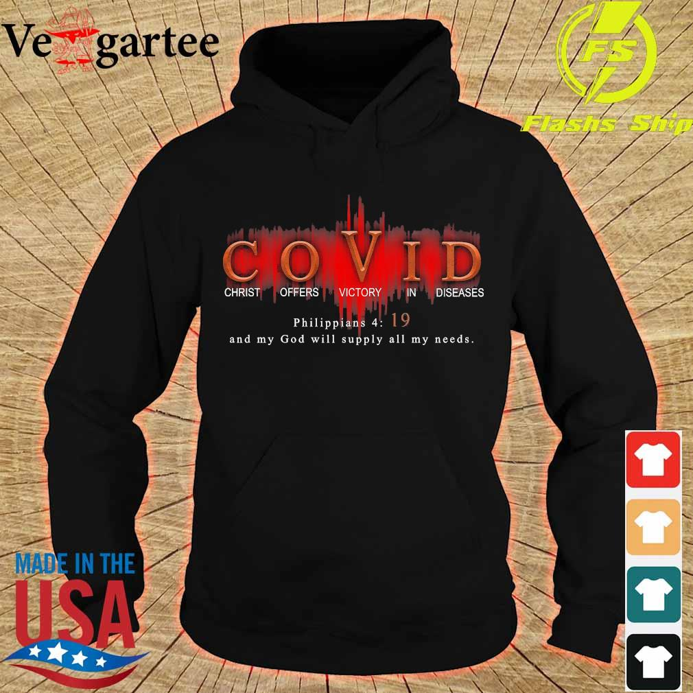 Covid christ offers victory in diseases philippians 4 19 and my God will supply all my needs s hoodie