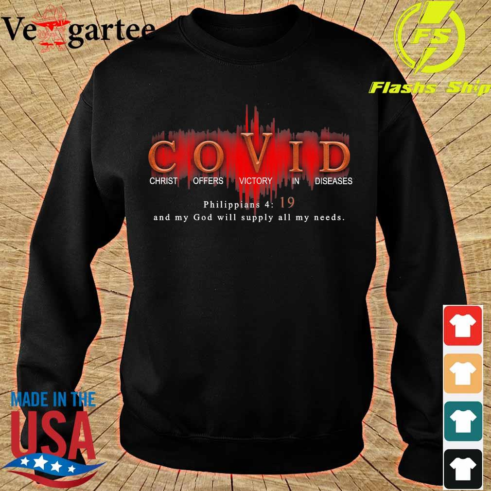 Covid christ offers victory in diseases philippians 4 19 and my God will supply all my needs s sweater