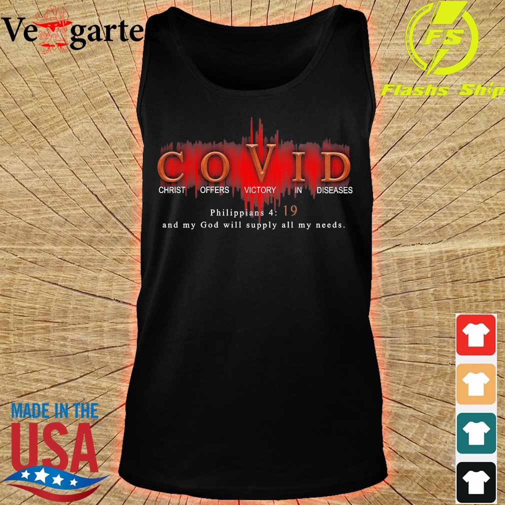 Covid christ offers victory in diseases philippians 4 19 and my God will supply all my needs s tank top