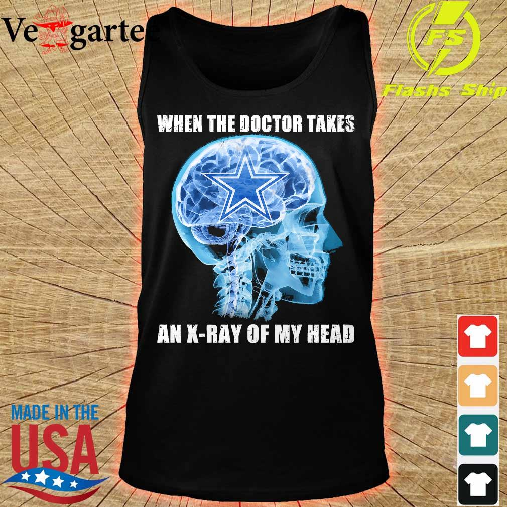Cowboys when the doctor takes an X-ray of my head s tank top