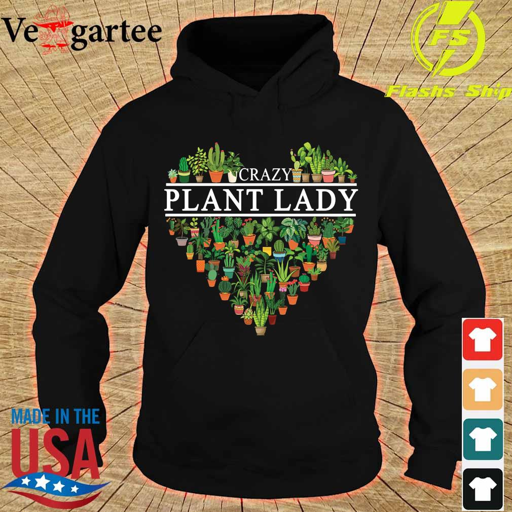 Crazy plant lady heart s hoodie