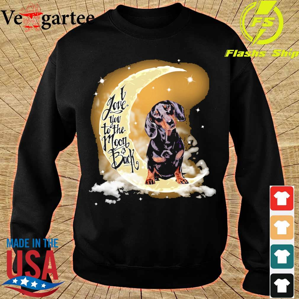 Dachshund i love you to the Moon and back s sweater