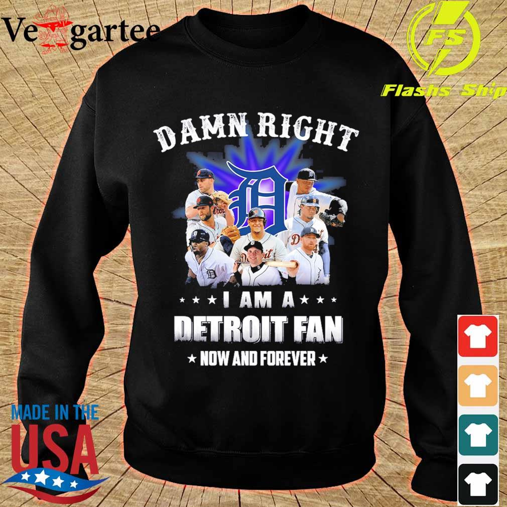 Damn right I am a Detroit fan now and forever s sweater
