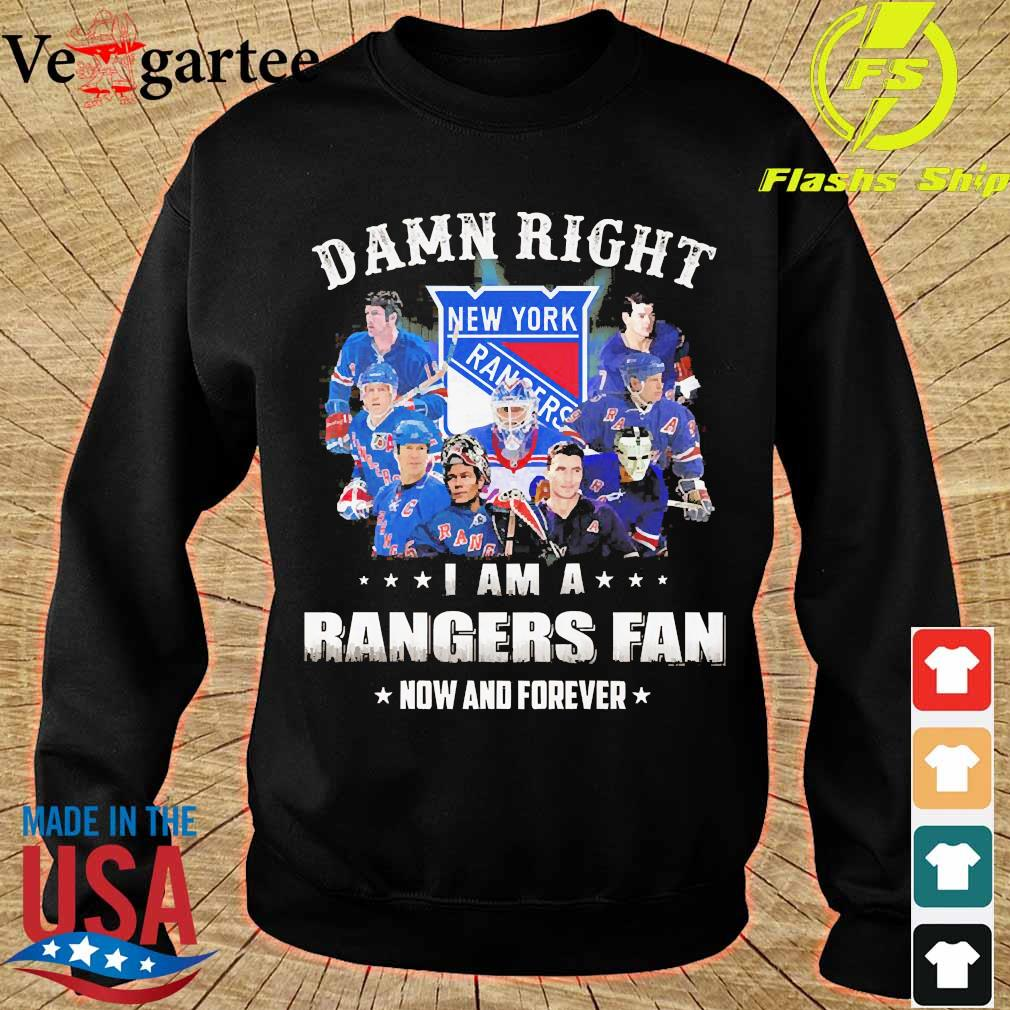 Damn right I am a Rangers fan now and forever s sweater