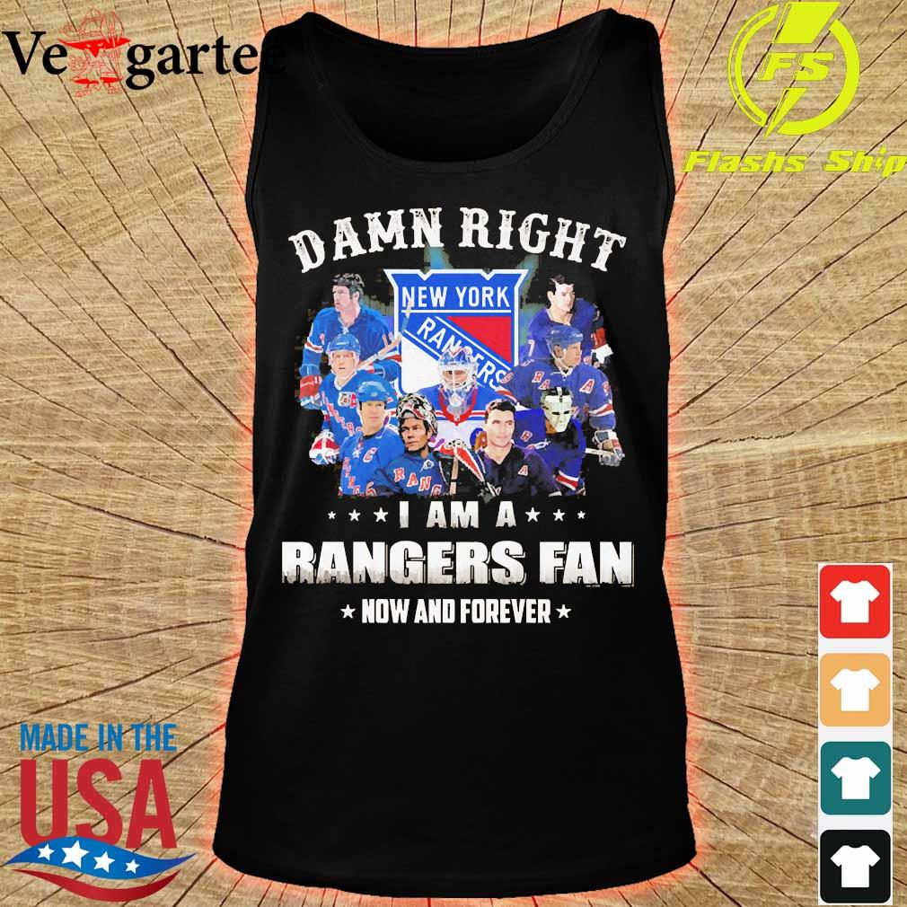 Damn right I am a Rangers fan now and forever s tank top