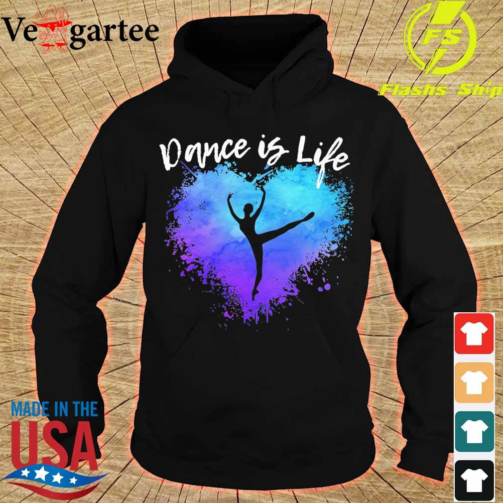 Dance is life colorful s hoodie