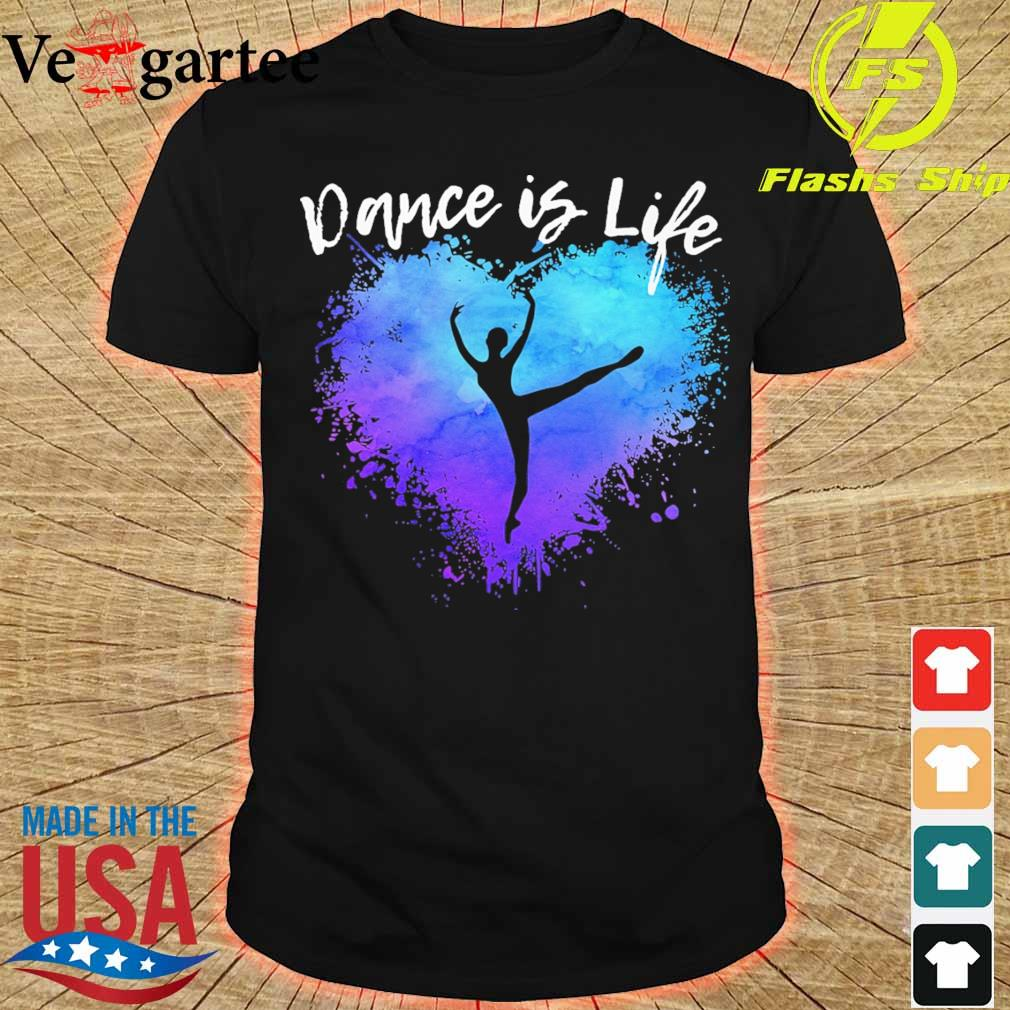Dance is life colorful shirt