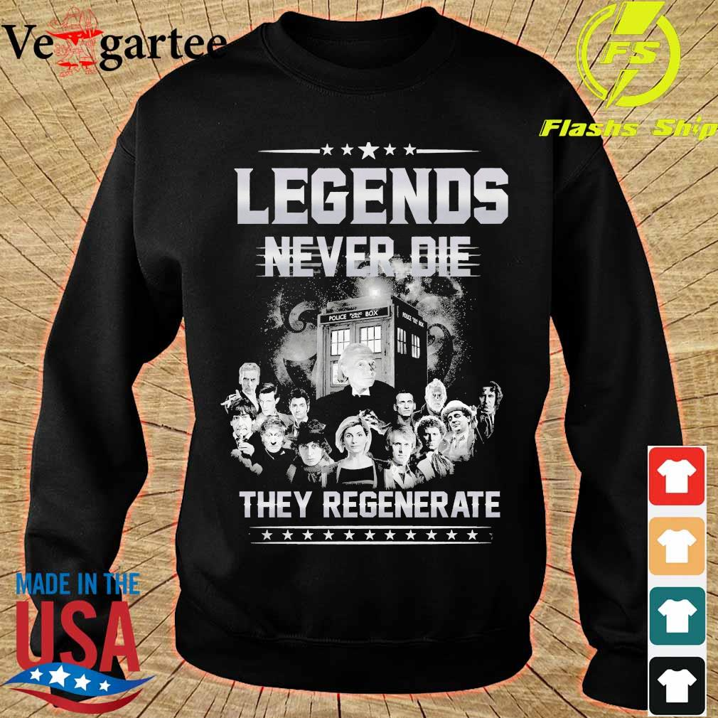Doctor who legends never die They regenerate s sweater
