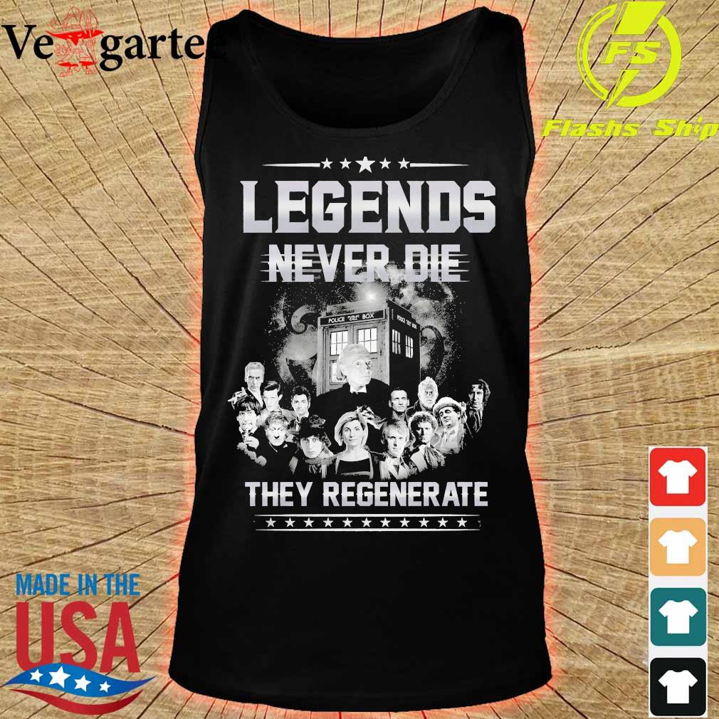 Doctor who legends never die They regenerate s tank top