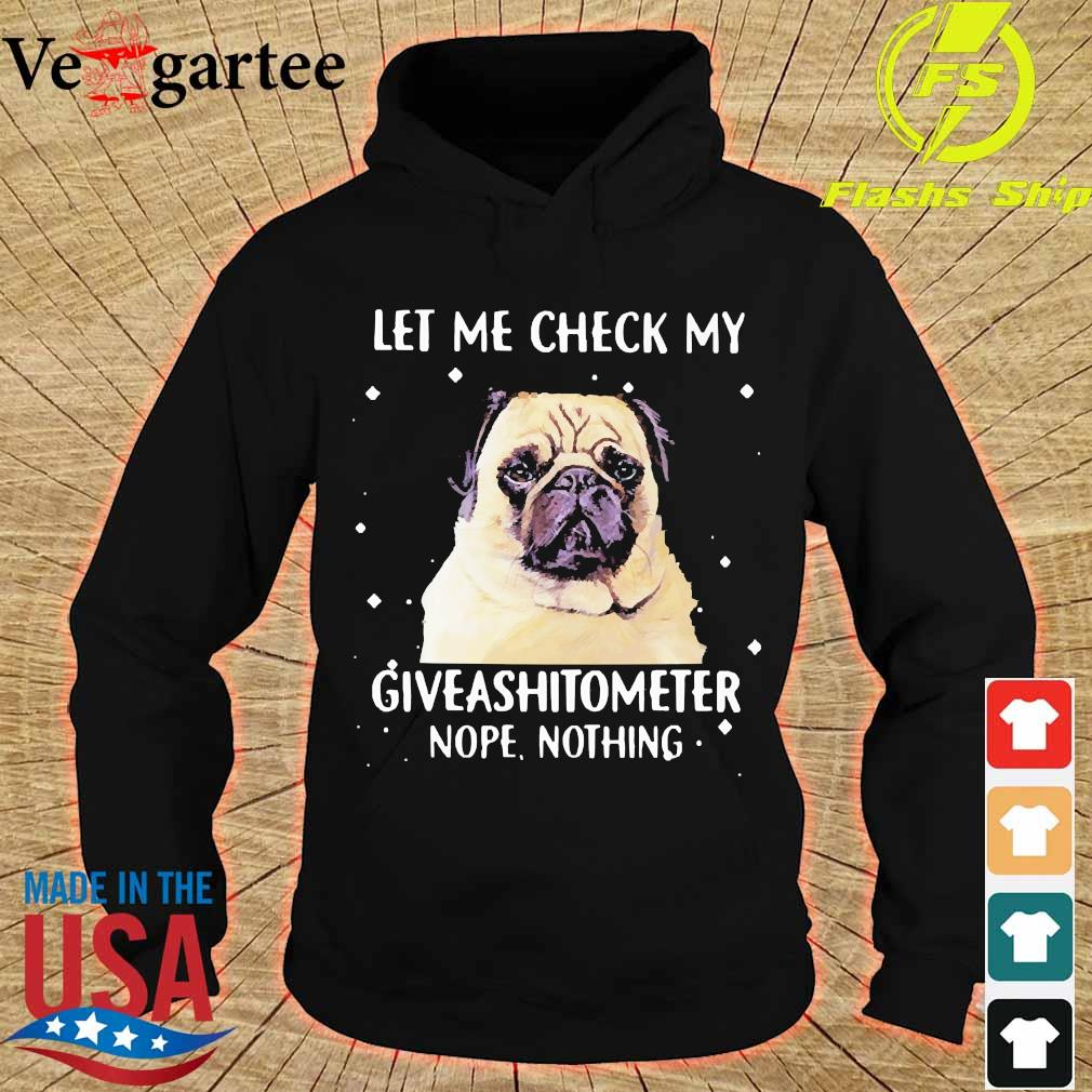 Dog let me check my giveashitometer nope nothing s hoodie