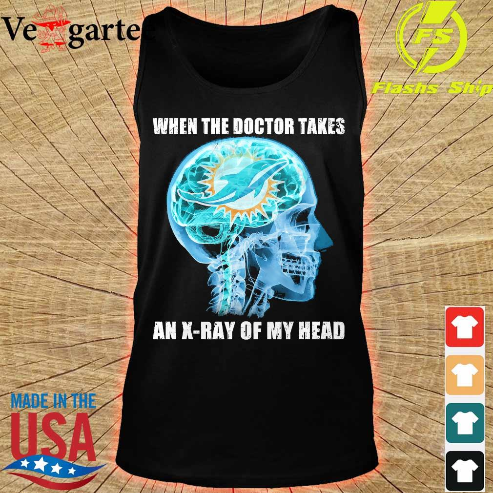 Dolphins when the doctor takes an X-ray of my head s tank top