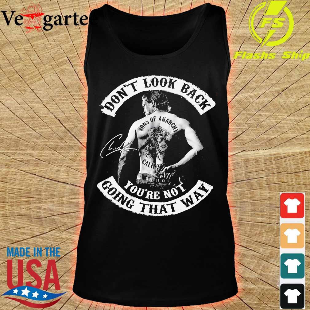 Don't look back Sons of Anarchy California You're not going that way signature s tank top