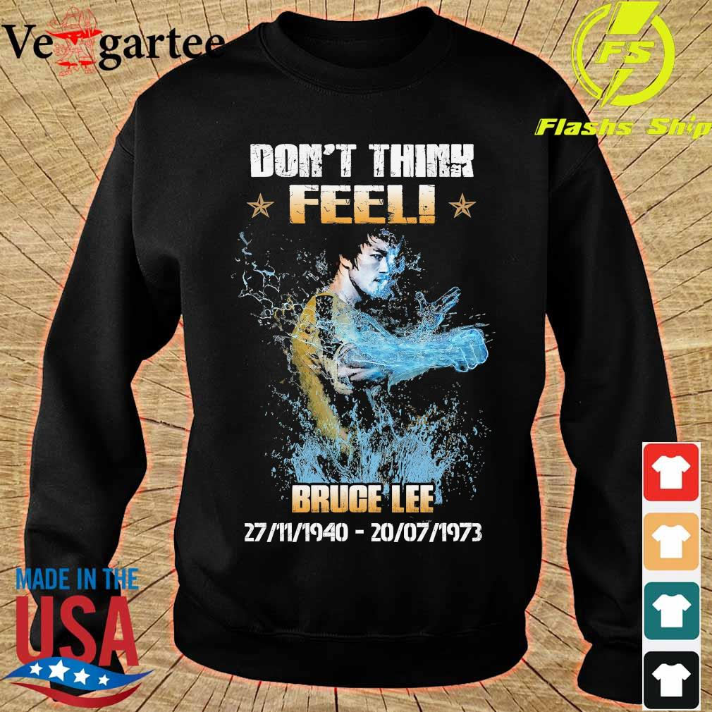 Don't think feel Bruce Lee 1940 1973 s sweater