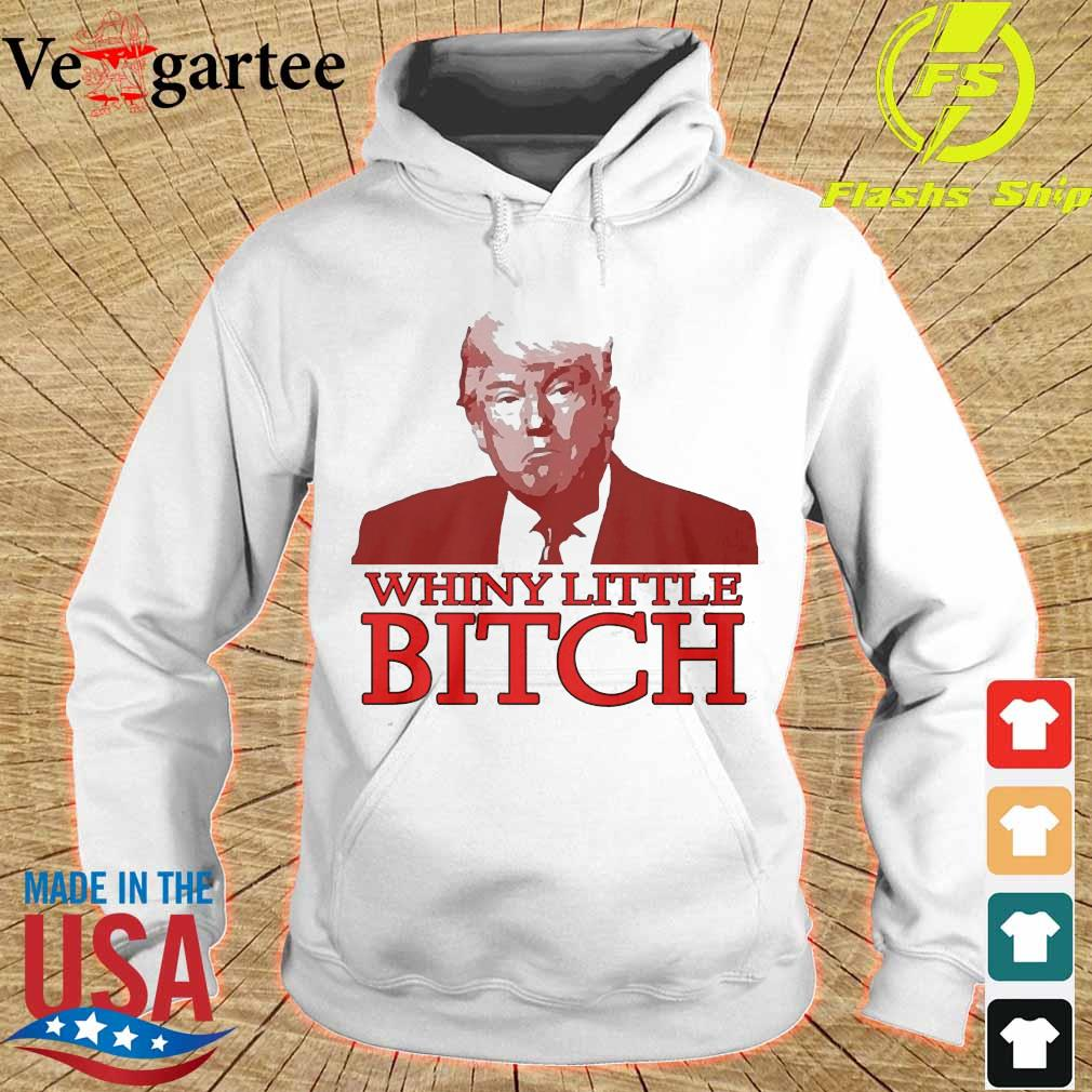 Donald Trump whiny little bitch s hoodie