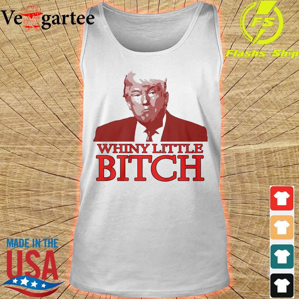 Donald Trump whiny little bitch s tank top