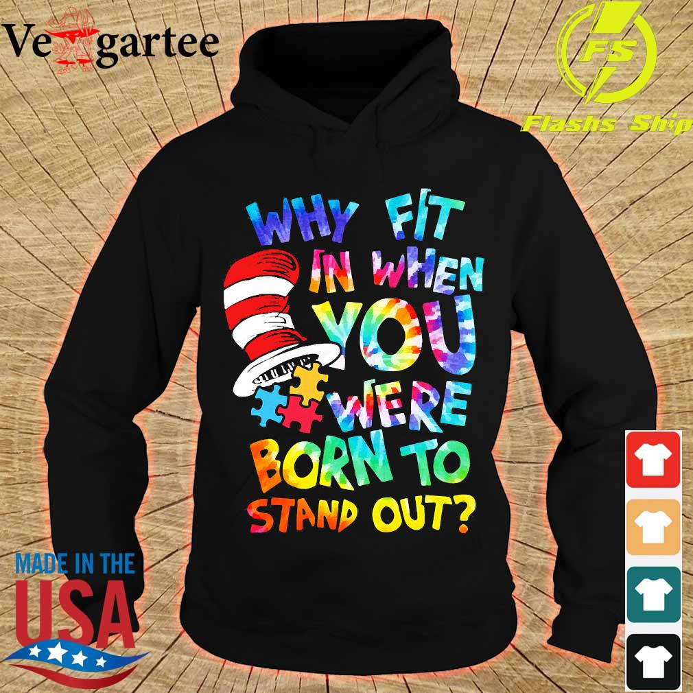 Dr. Seuss Hippie Autism why fit in when You were born to stand out s hoodie