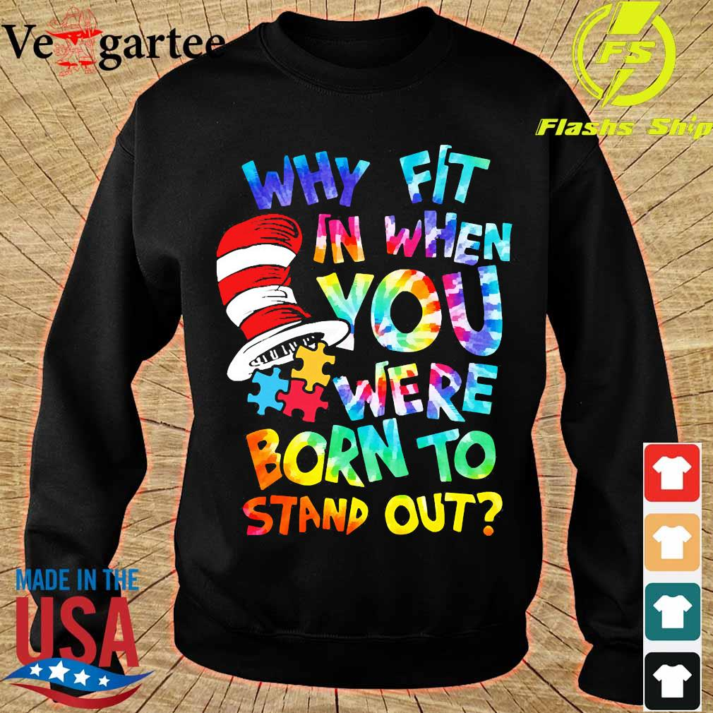 Dr. Seuss Hippie Autism why fit in when You were born to stand out s sweater