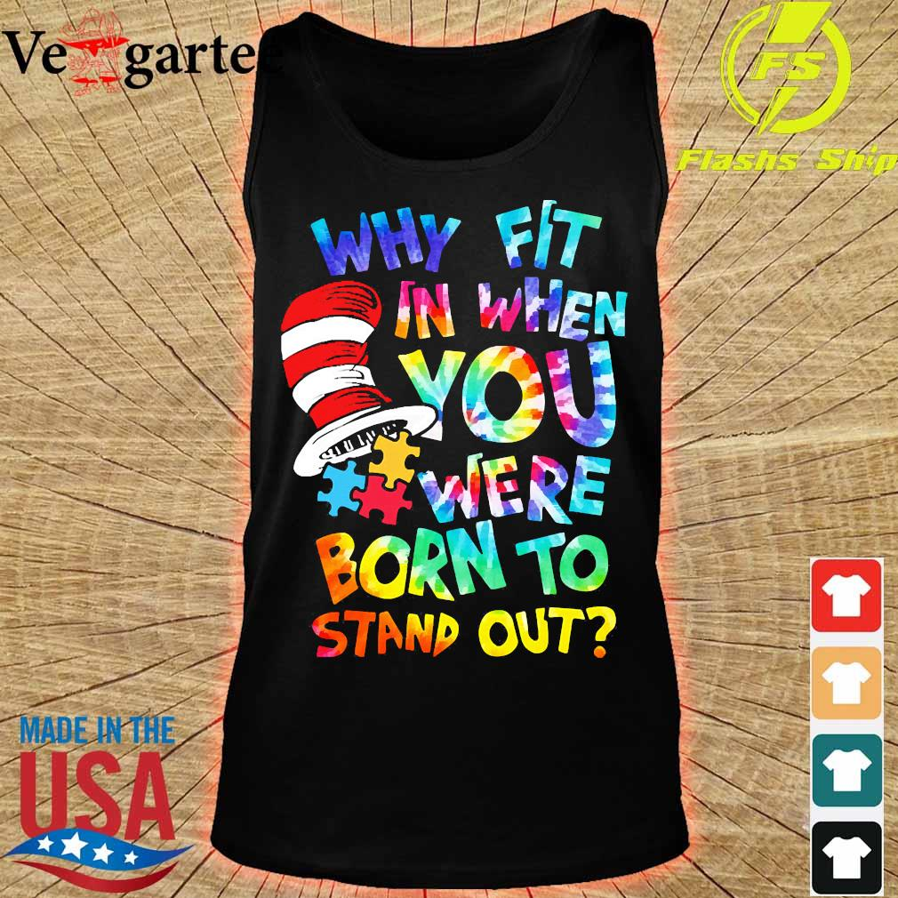 Dr. Seuss Hippie Autism why fit in when You were born to stand out s tank top